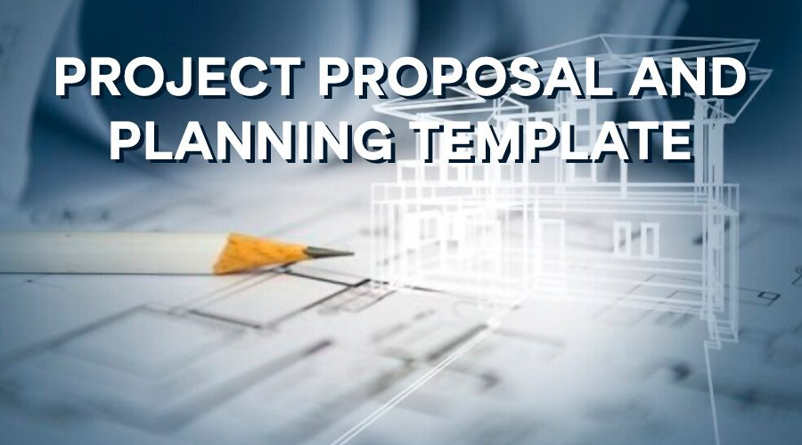 Project Proposal and Planning Template