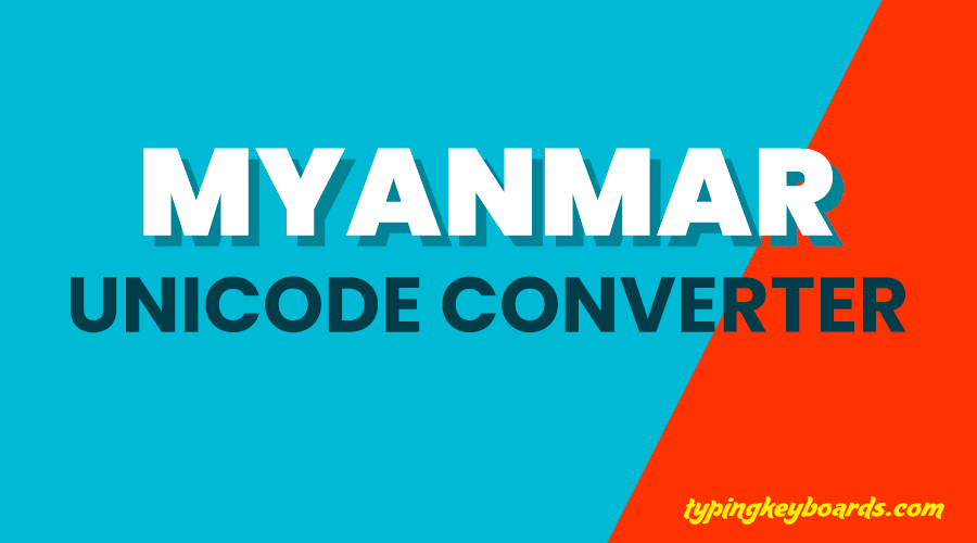 Myanmar Unicode Converter